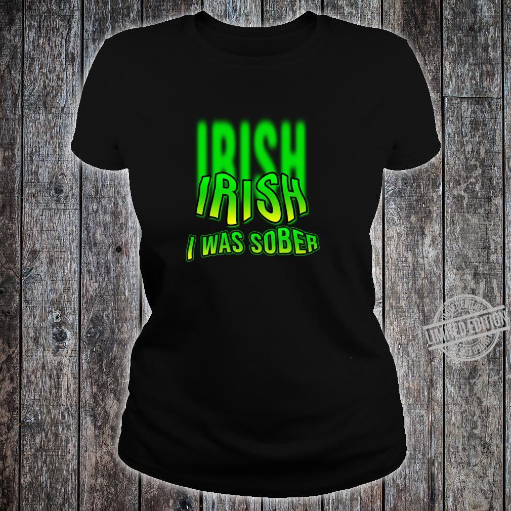 Irish I Was Sober Drinking St Patrick's Day Design Shirt ladies tee