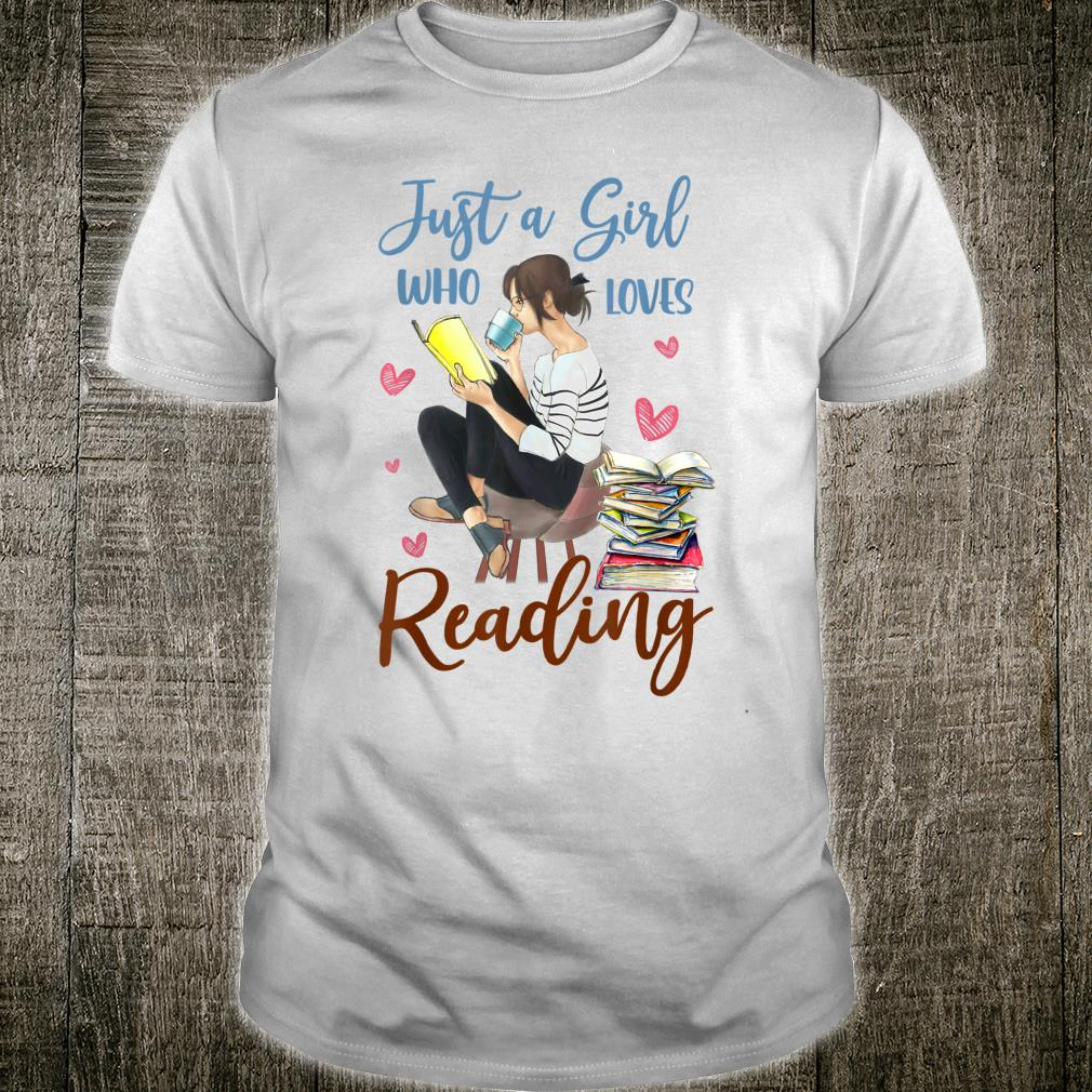 Just A Girl Who Loves Reading Books Shirt
