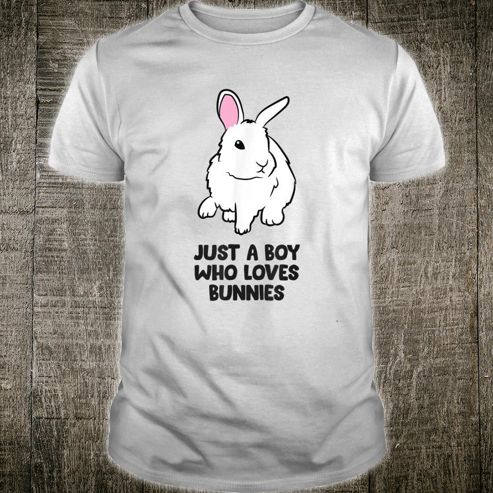 Just a Boy Who Loves Bunnies Boys Love Bunny Rabbits Shirt