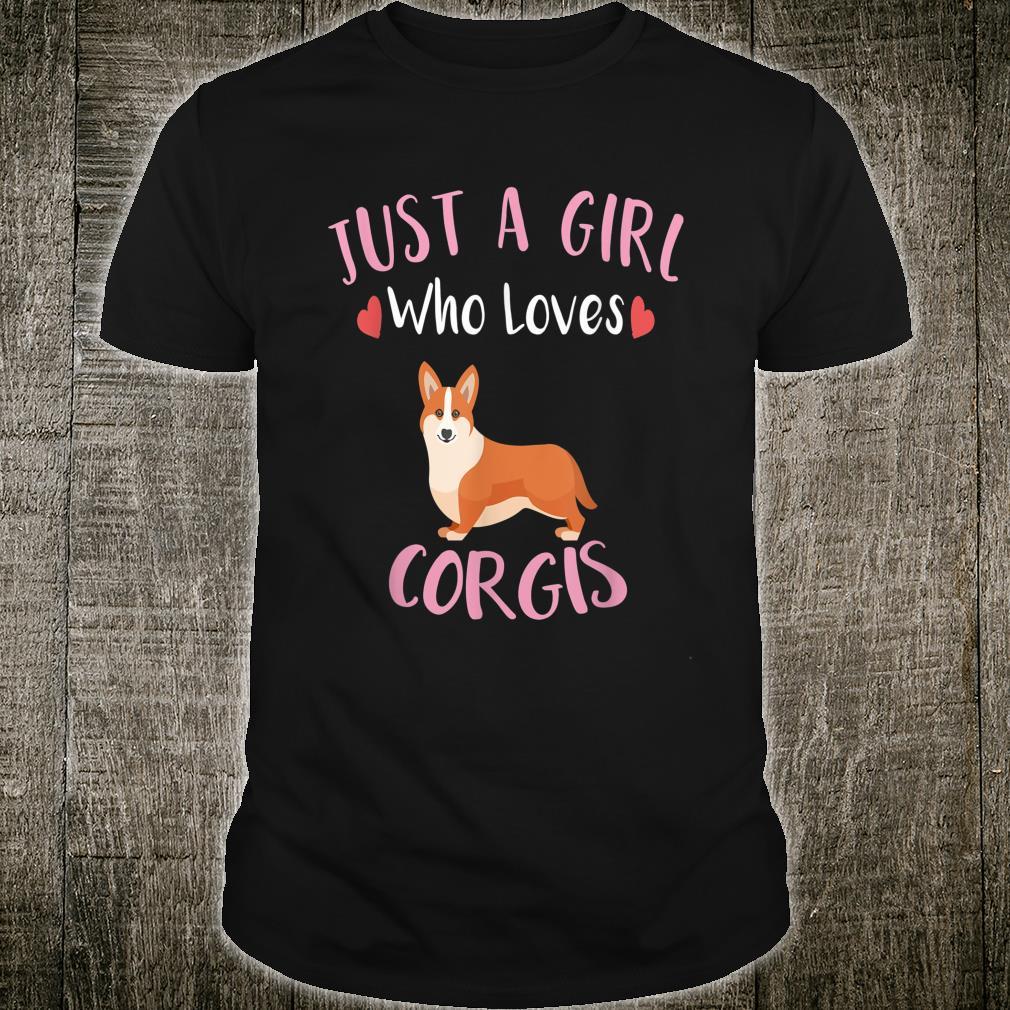Just a Girl Who Loves Corgis for Corgi Dogs Shirt