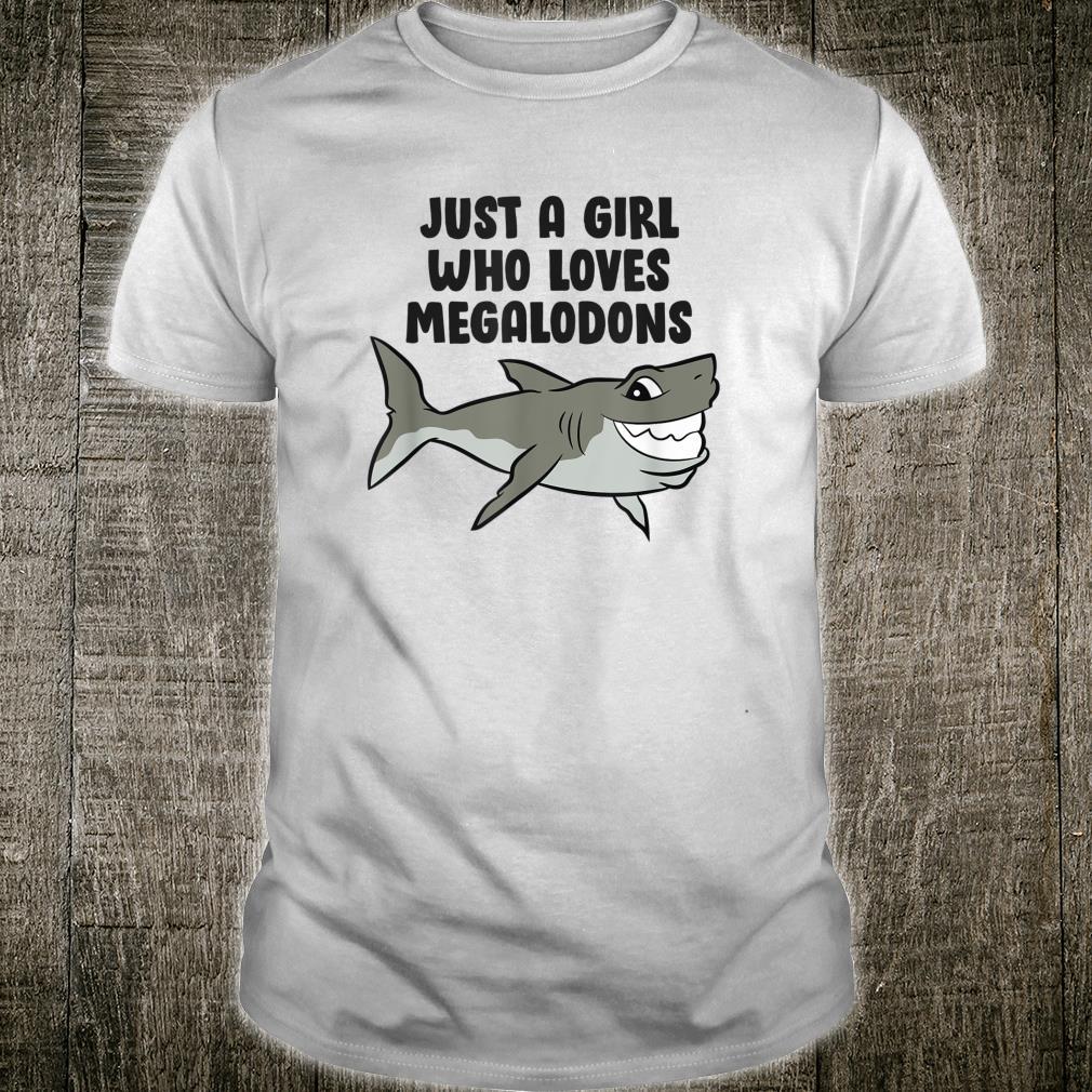 Just a Girl Who Loves Megalodon Sharks Megalodon Shirt
