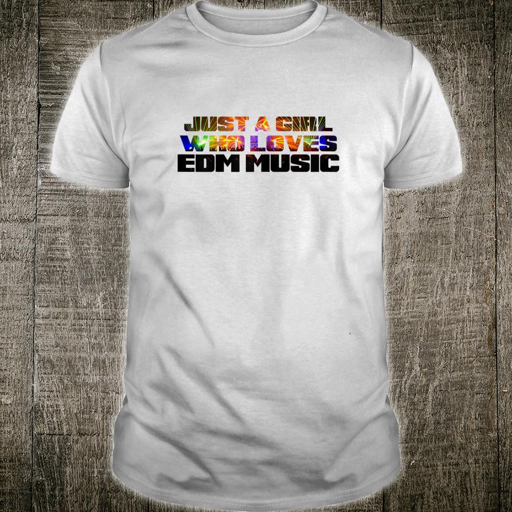 Just a girl who loves EDM music festival'sn girls Shirt