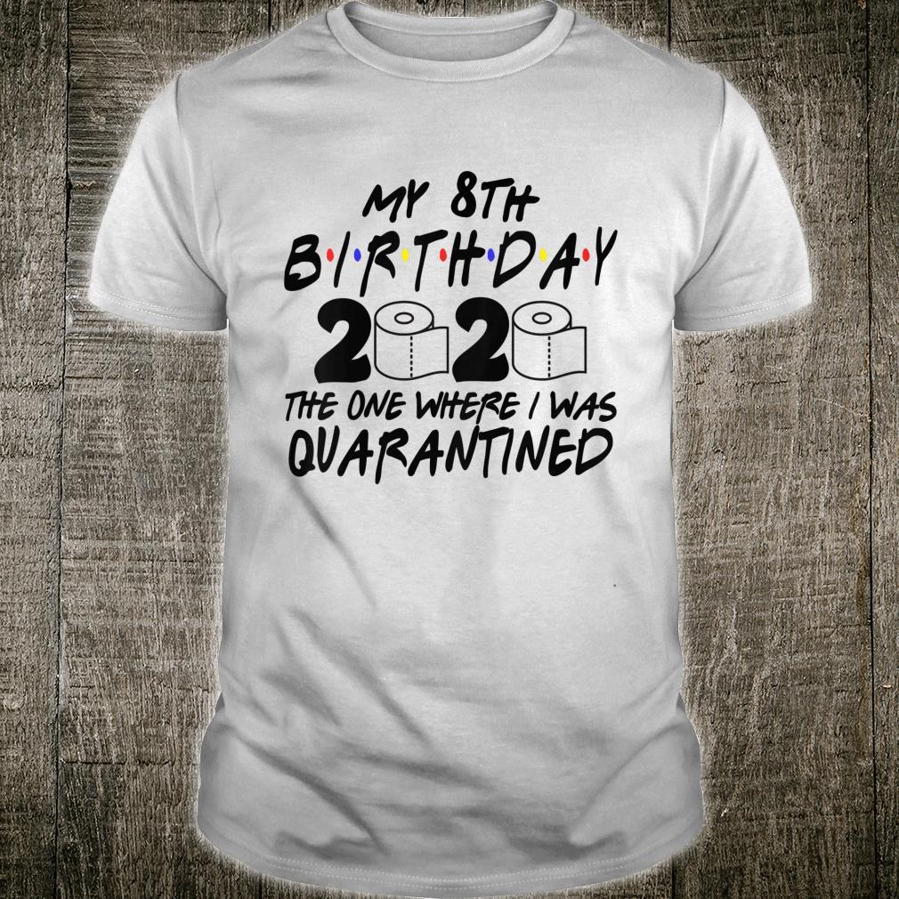 Kinder Birthday Social Distancing, Quarantined 8th Birthday Shirt