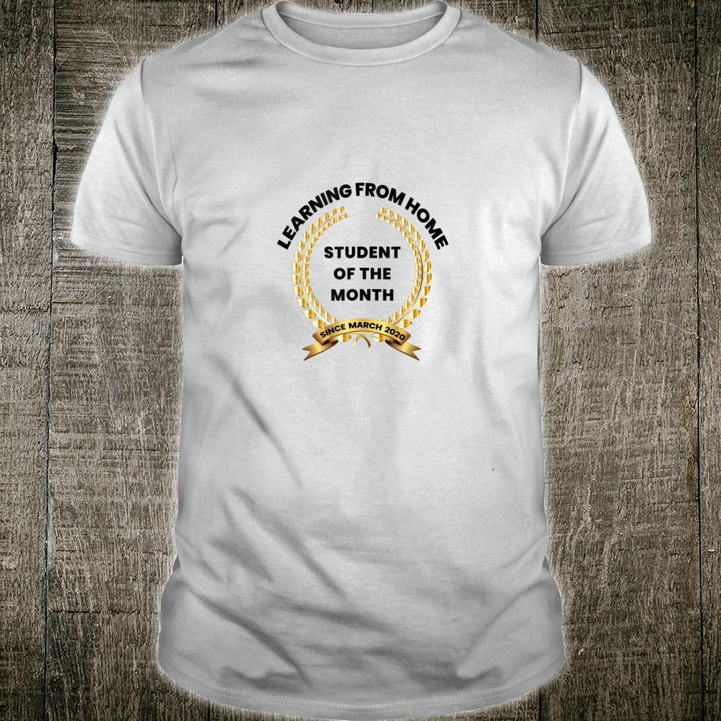 Learning From Home Student Of The Month Remote School Shirt