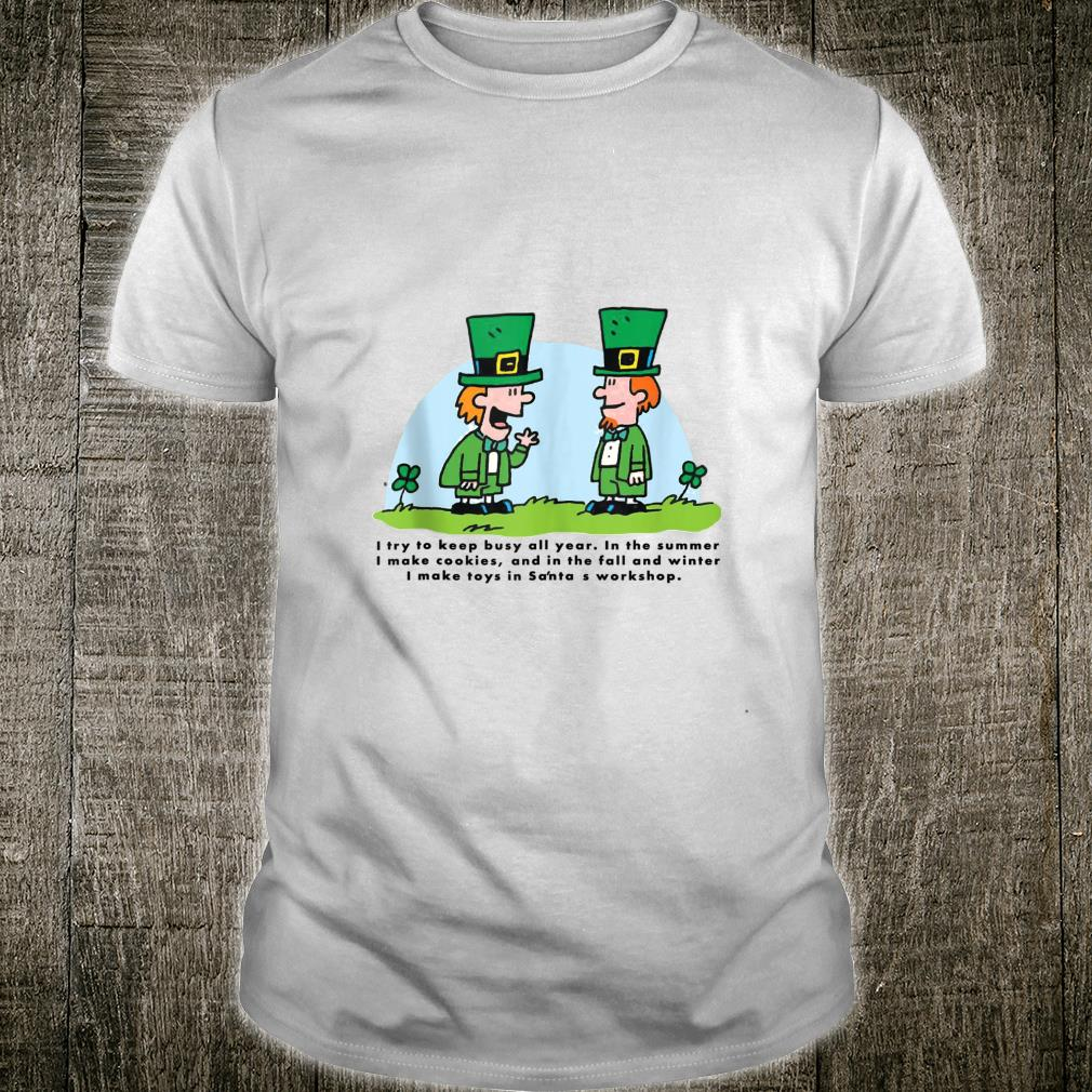 Leprechaun I Try to Keep Busy All Year Saint Patrick's Day Shirt