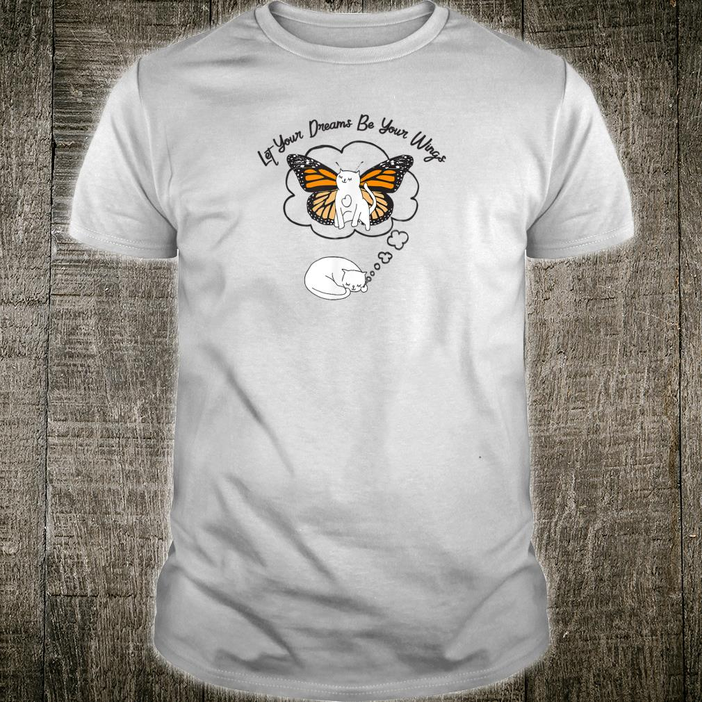 Let Your Dreams Be Your Wings Cat Shirt