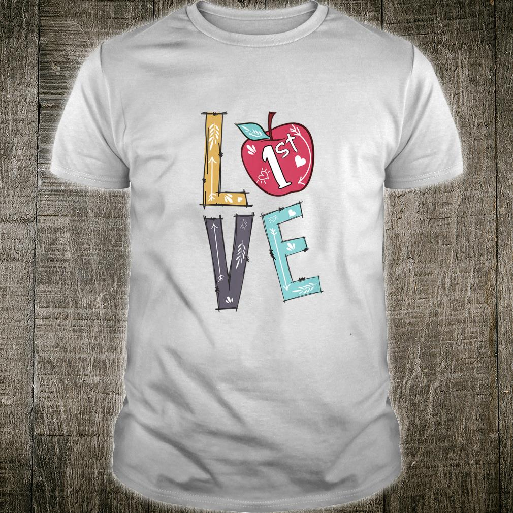 Love First Grade Teacher 1St Grade Back To School Shirt
