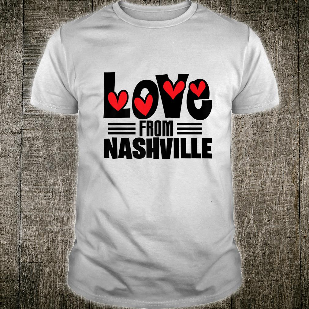 Love From Nashville Shirt