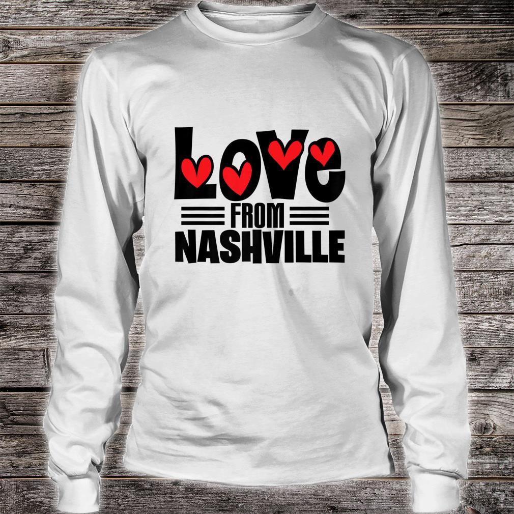 Love From Nashville Shirt long sleeved
