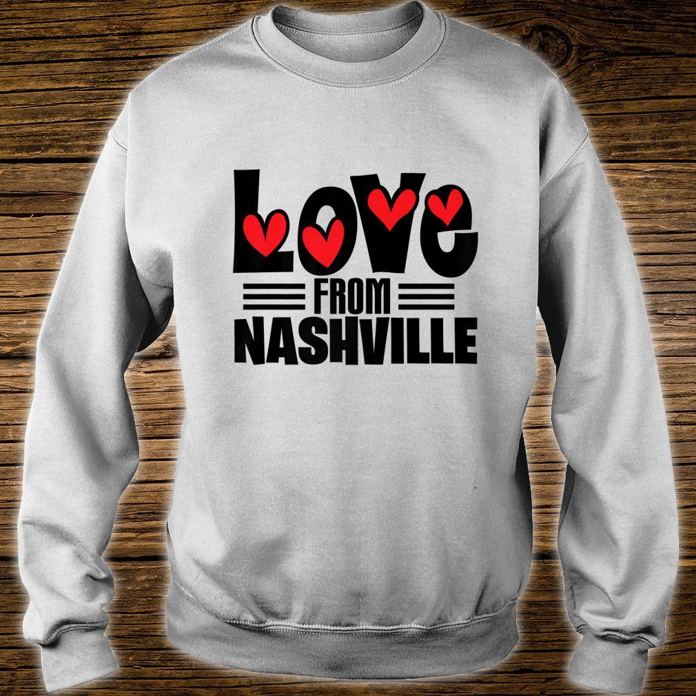 Love From Nashville Shirt sweater