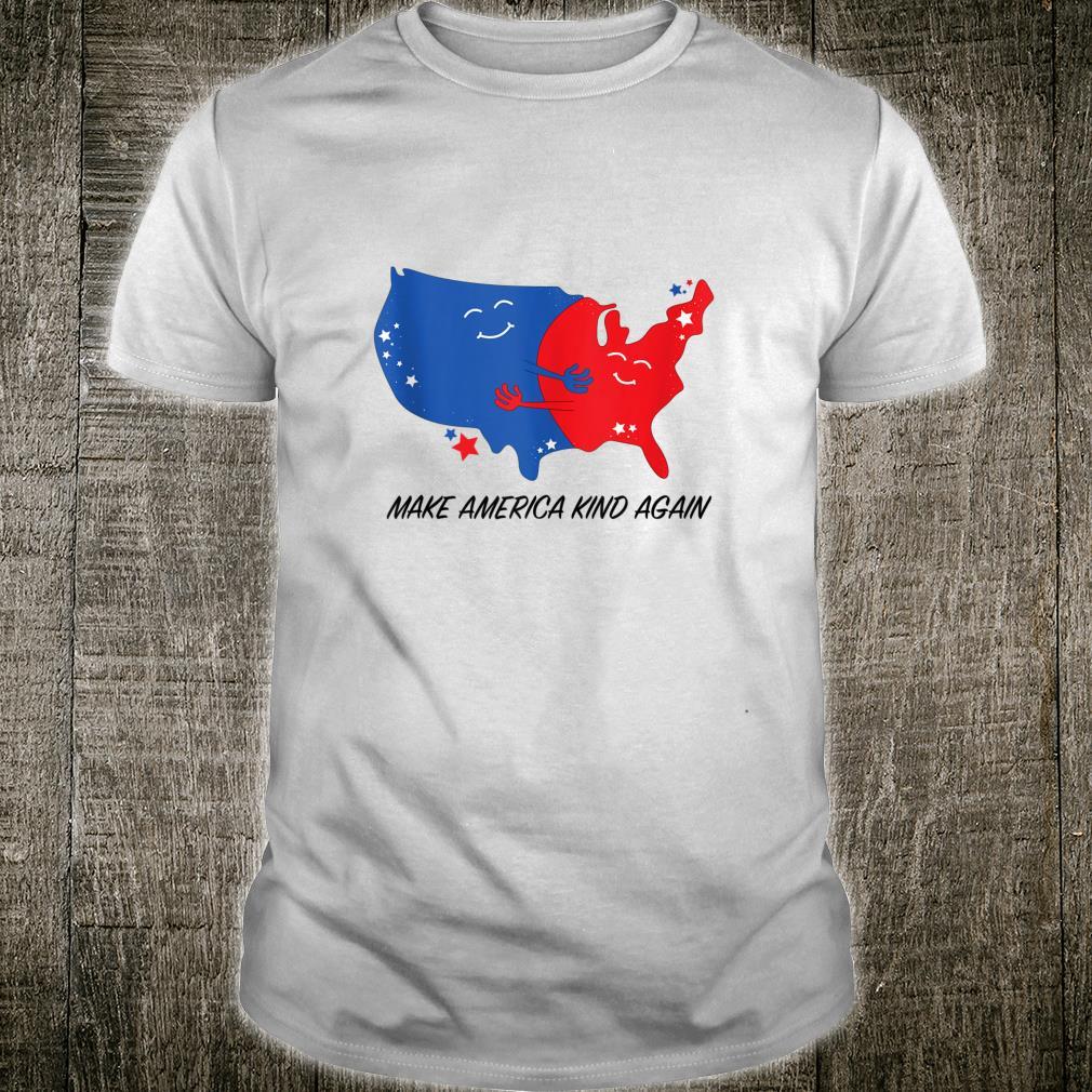 MAKE AMERICA KIND AGAIN Hugging America Shirt
