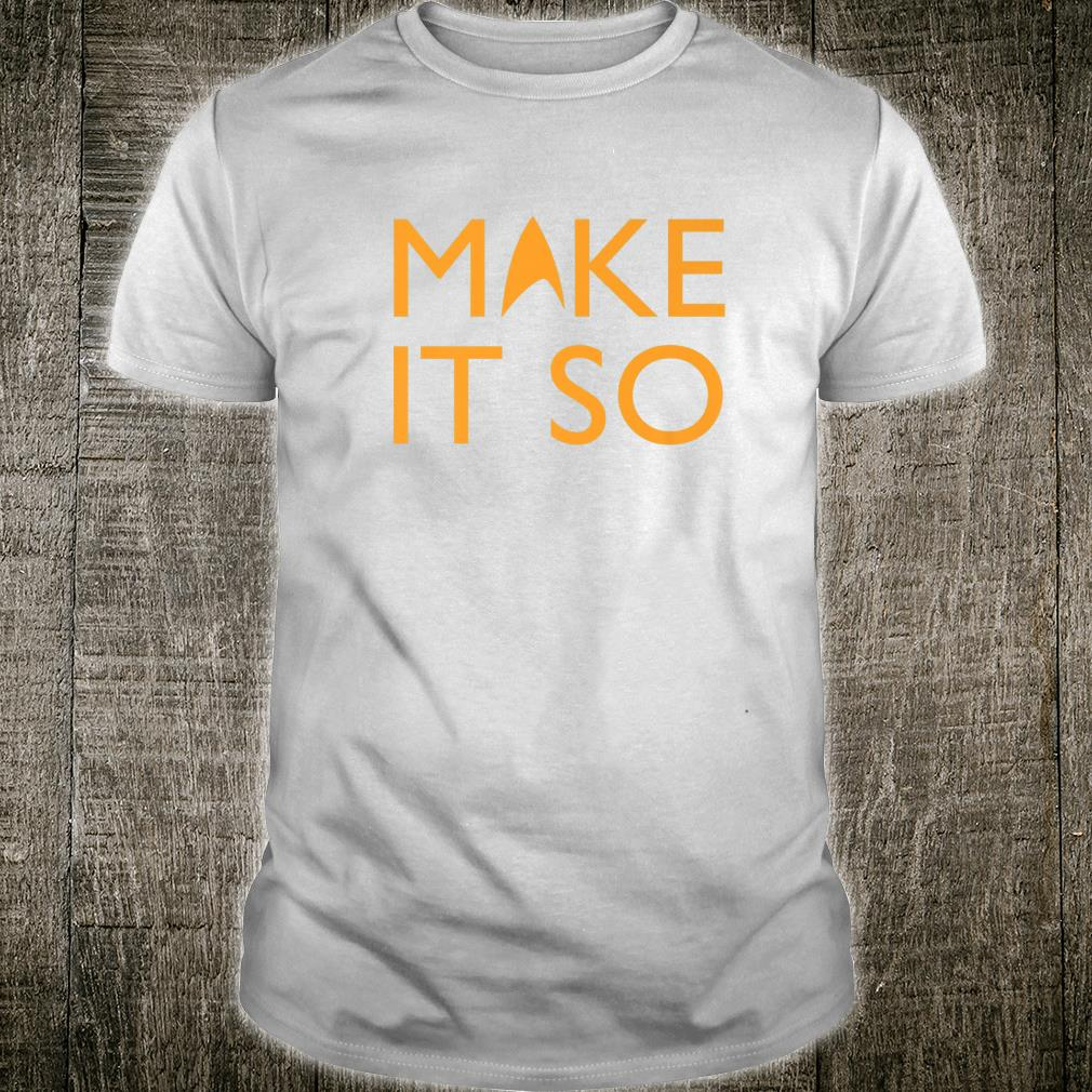 Make It So Quote Shirt