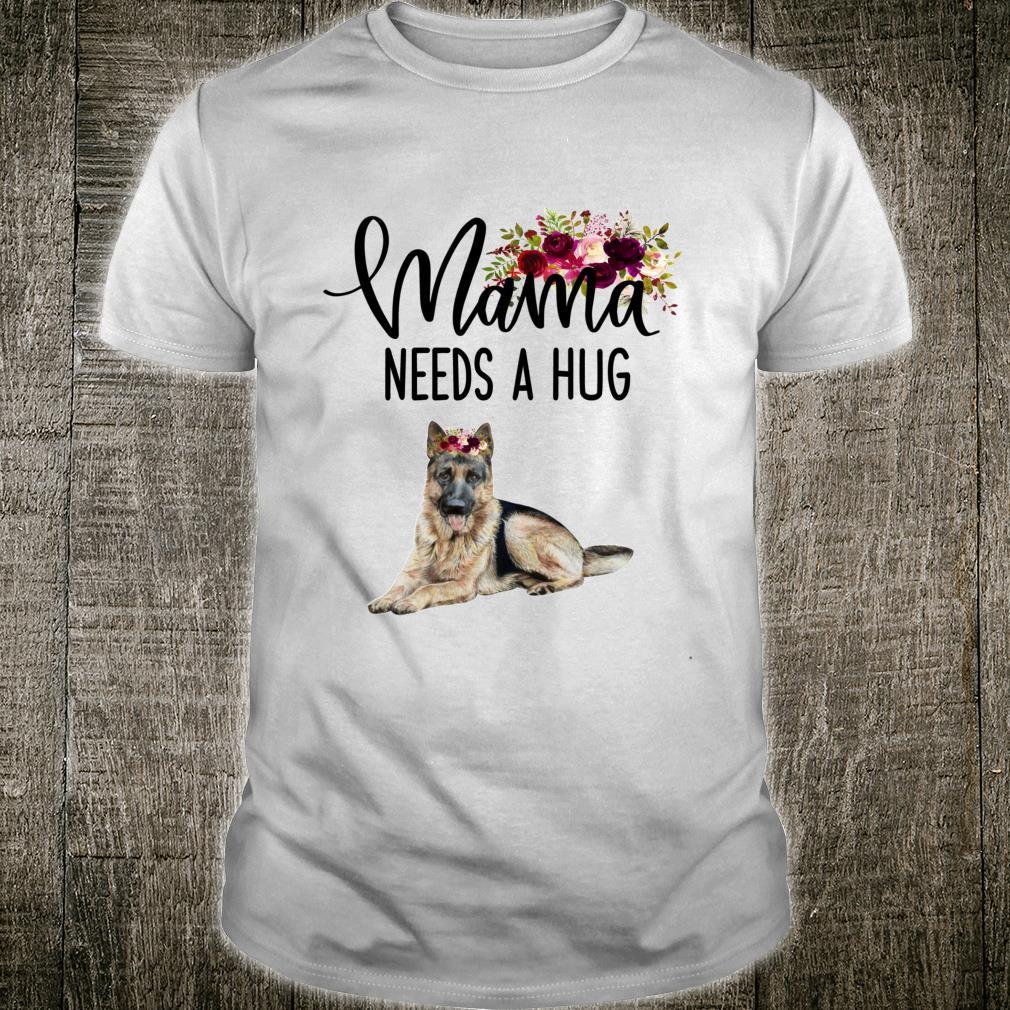 Mama Needs A Hug Love German Shepherd Cute Dog Animals Xmas Shirt
