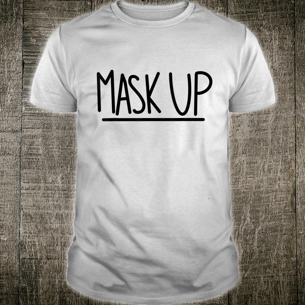 Mask Up Stay Safe Protect yourself and others Shirt