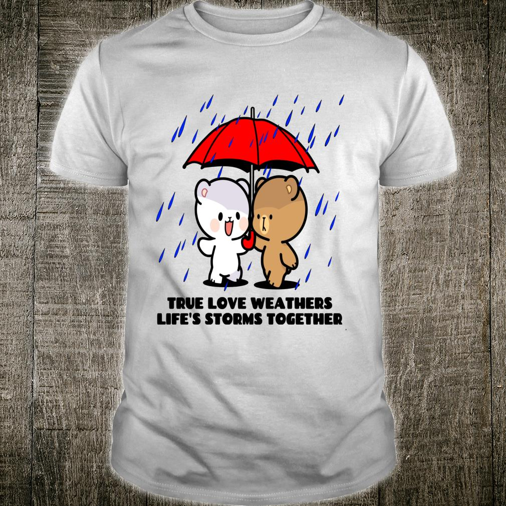 Milk Mocha Bear True Love Weathers Storms Valentines Couples Shirt