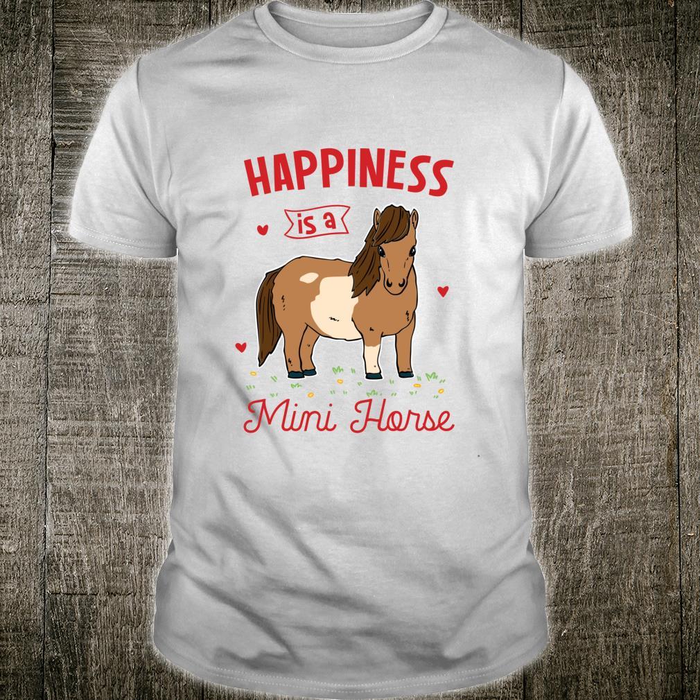 Miniature Horse Happiness Is A Mini Horse Shirt
