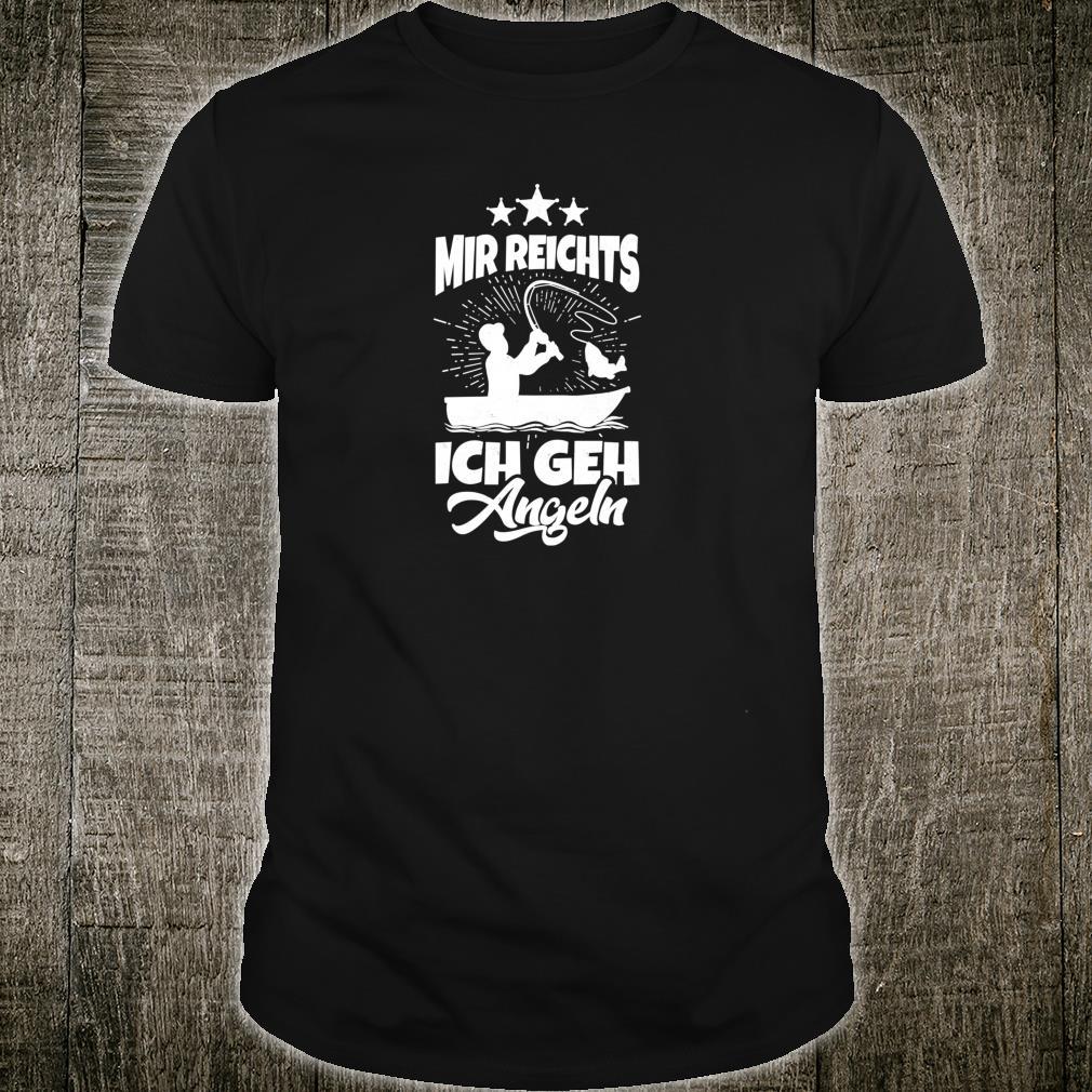 Mir Reichts Ich Geh Angeln Lustiges Geschenk für Angler Shirt