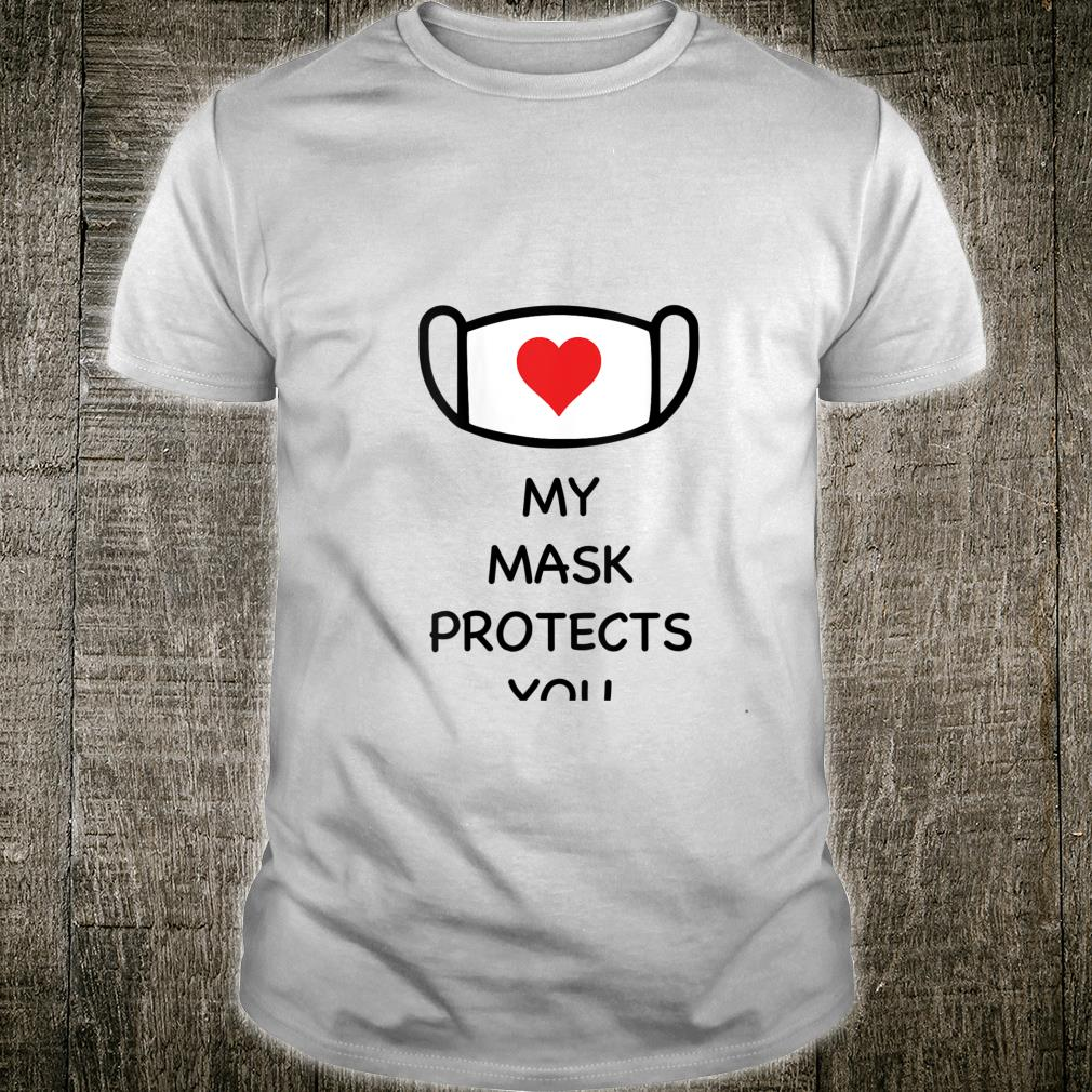 My mask protects you Shirt