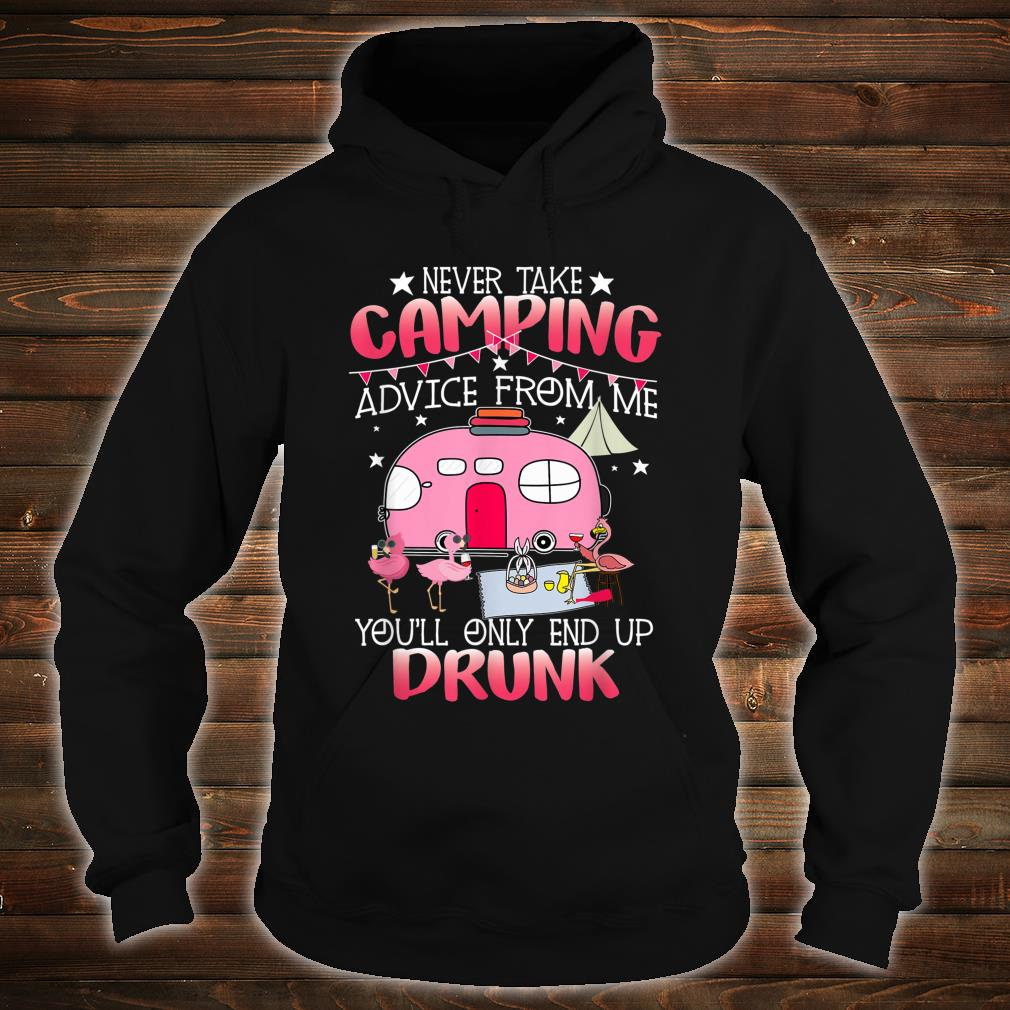 Never Take Camping Advice From Me Cute Flamingo Drunk Shirt hoodie