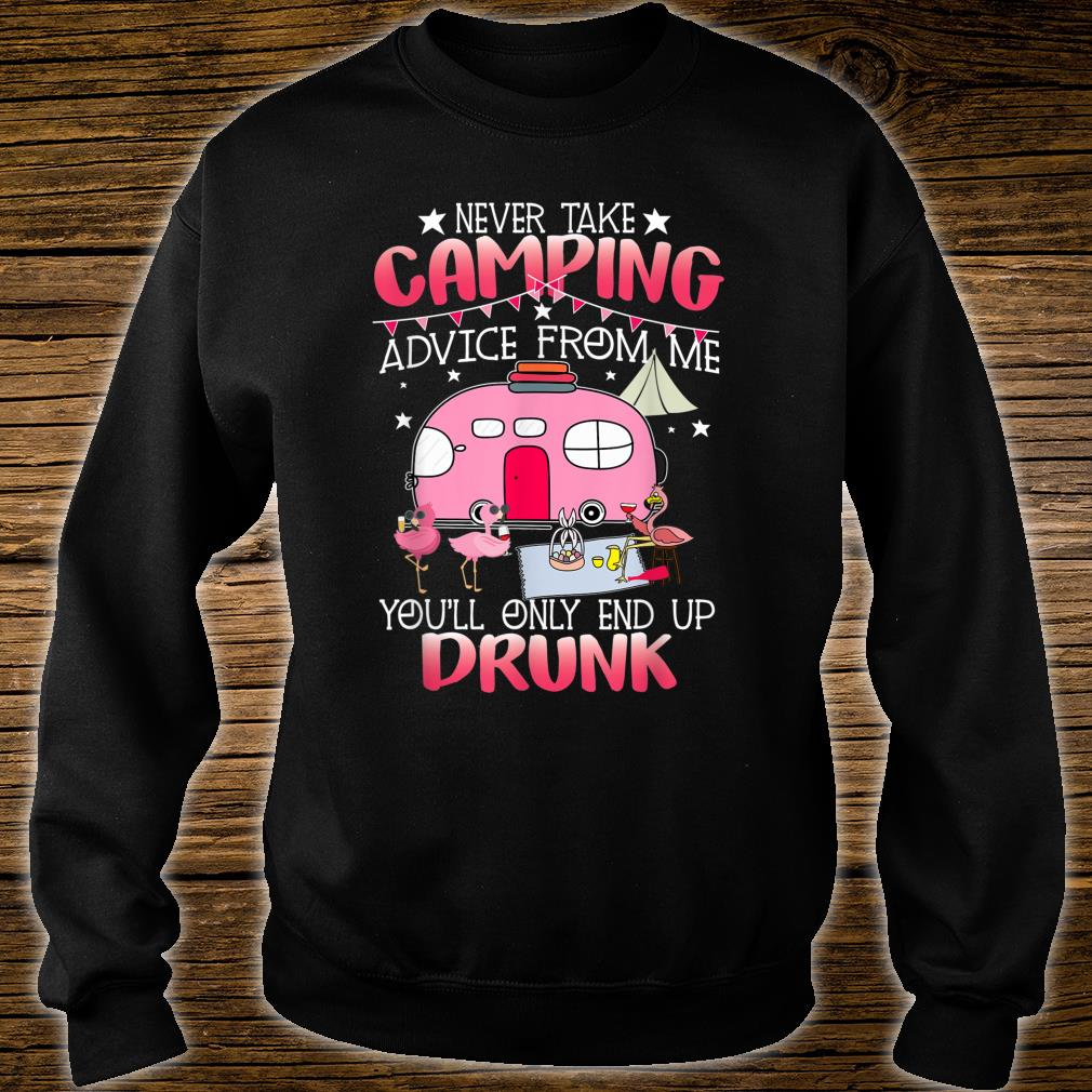 Never Take Camping Advice From Me Cute Flamingo Drunk Shirt sweater