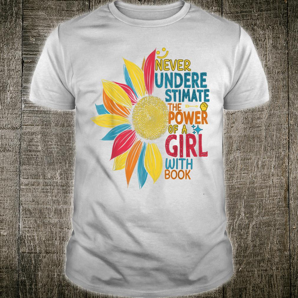 Never Underestimate The Power of A Girl With Book Colorful Shirt