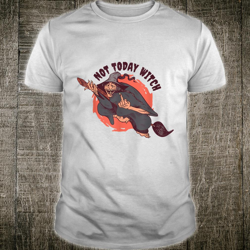 Not today witch Halloween Outfit Shirt