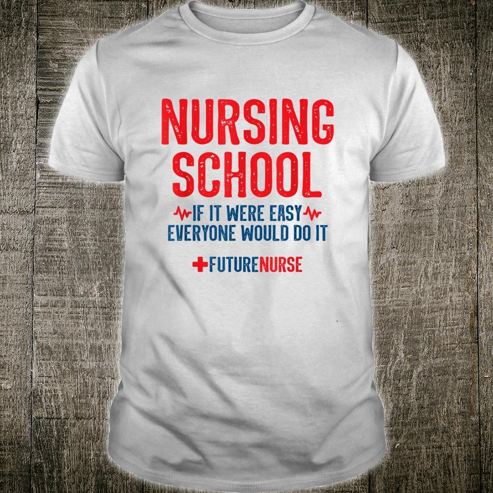 Nursing School Student Motivational Quote Future Nurse Shirt