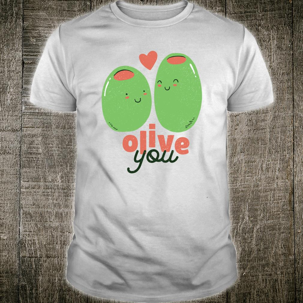 Olive You and I LOVE YOU Cute Valentine's Day Pun Meme Shirt