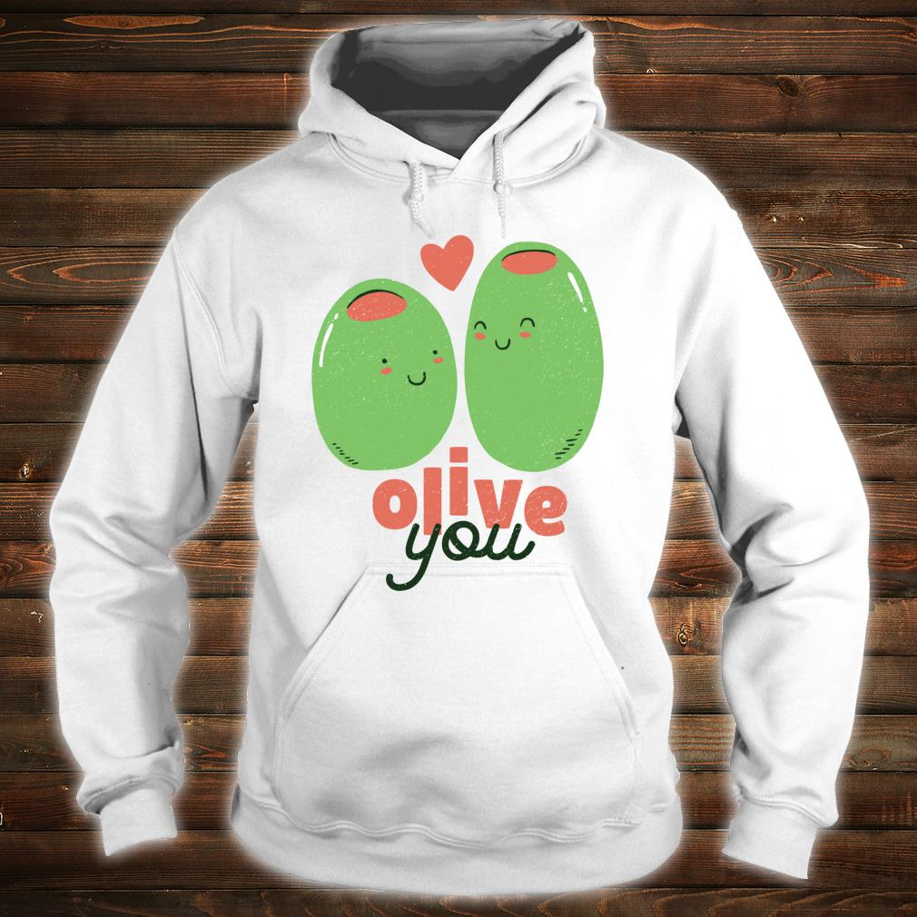 Olive You and I LOVE YOU Cute Valentine's Day Pun Meme Shirt hoodie