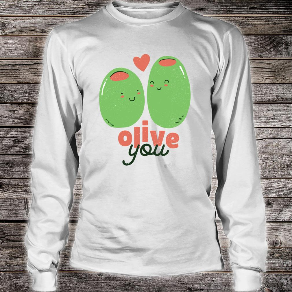 Olive You and I LOVE YOU Cute Valentine's Day Pun Meme Shirt long sleeved