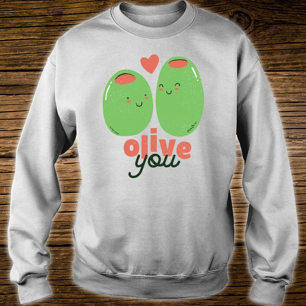 Olive You and I LOVE YOU Cute Valentine's Day Pun Meme Shirt sweater