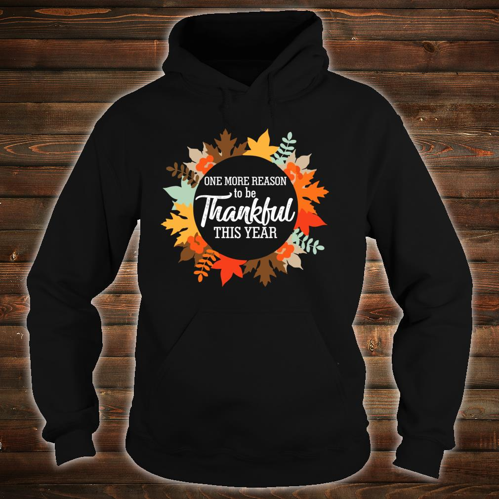 One more reason to Thankful be thanksgiving Pregnancy Shirt hoodie