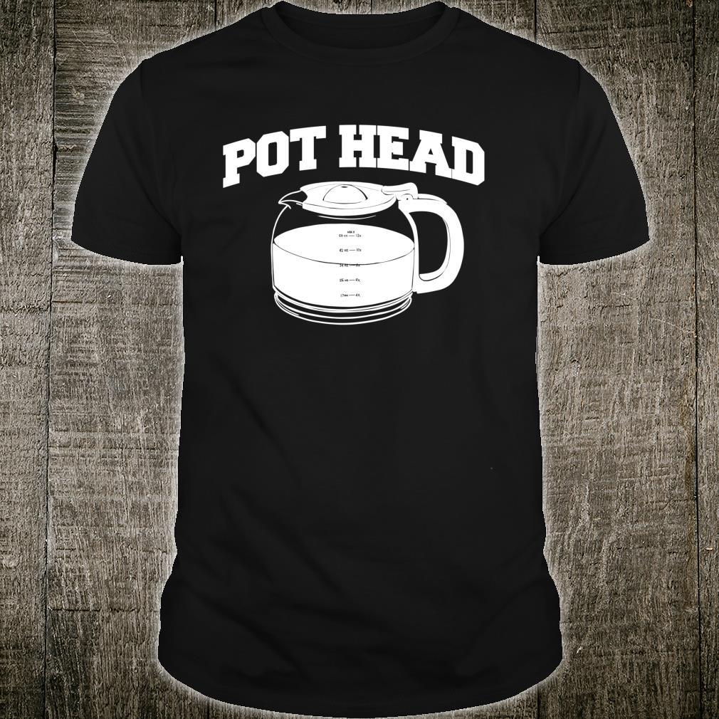 Pothead Coffee Pot Coffees Shirt