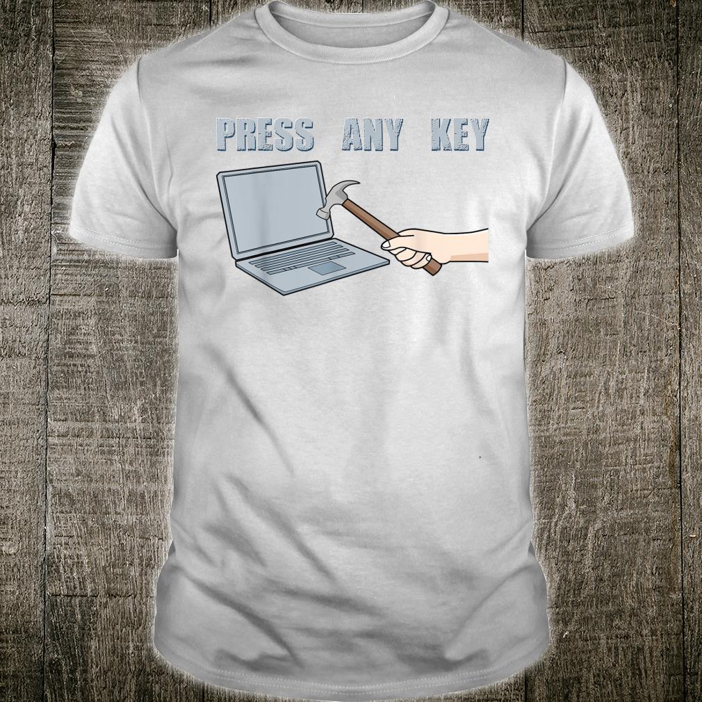 Press Any Key Punch Hammer Screen Laptop Computer Shirt