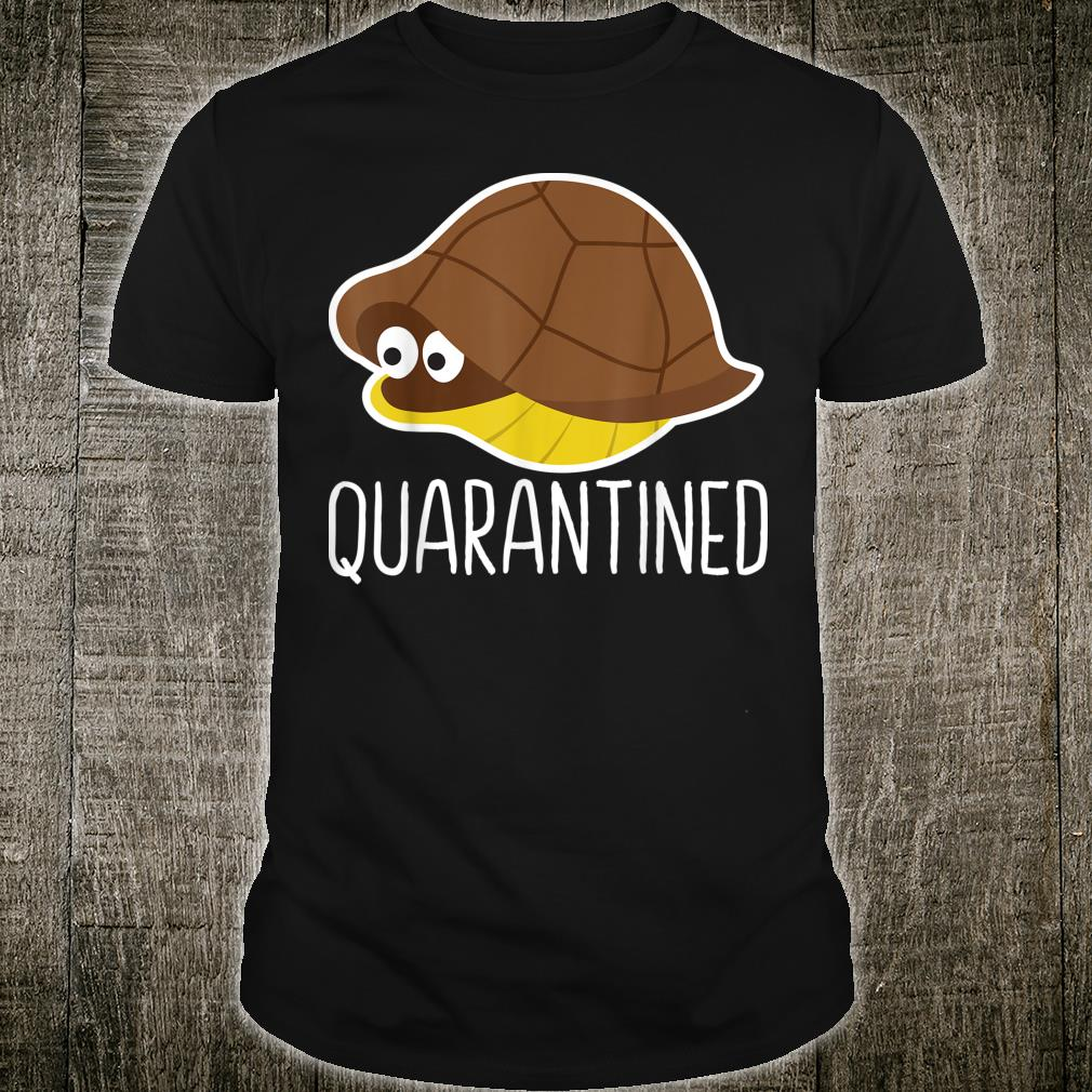 Quarantined Turtle Hiding Shell Social Distancing Shirt