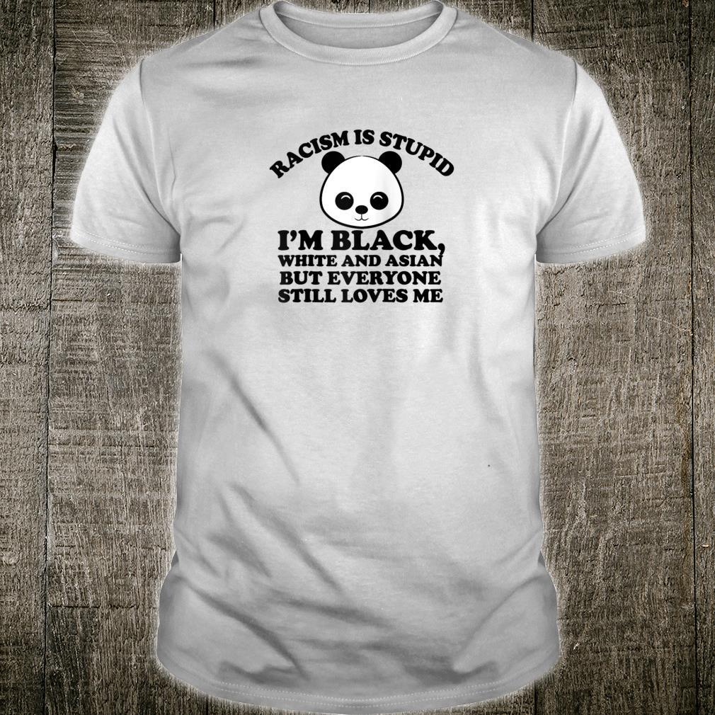 Racism is Stupid Black White & Asian Panda Shirt