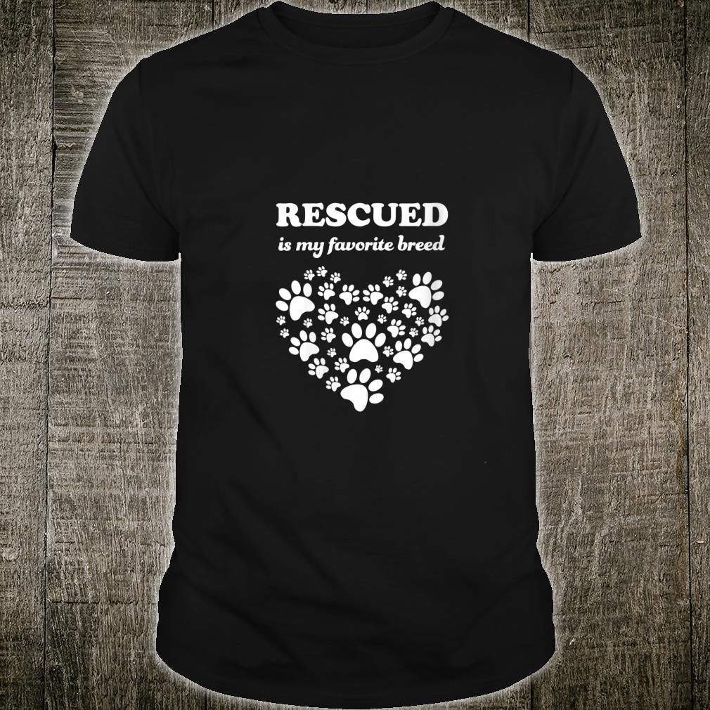 Rescued Is My Favorite Breed Cute Rescue Dogss Shirt