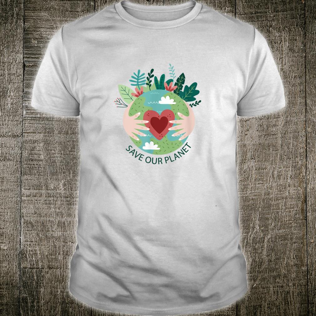 SAVE OUR PLANET Mutter Erde Umweltschutz Naturschutz Shirt