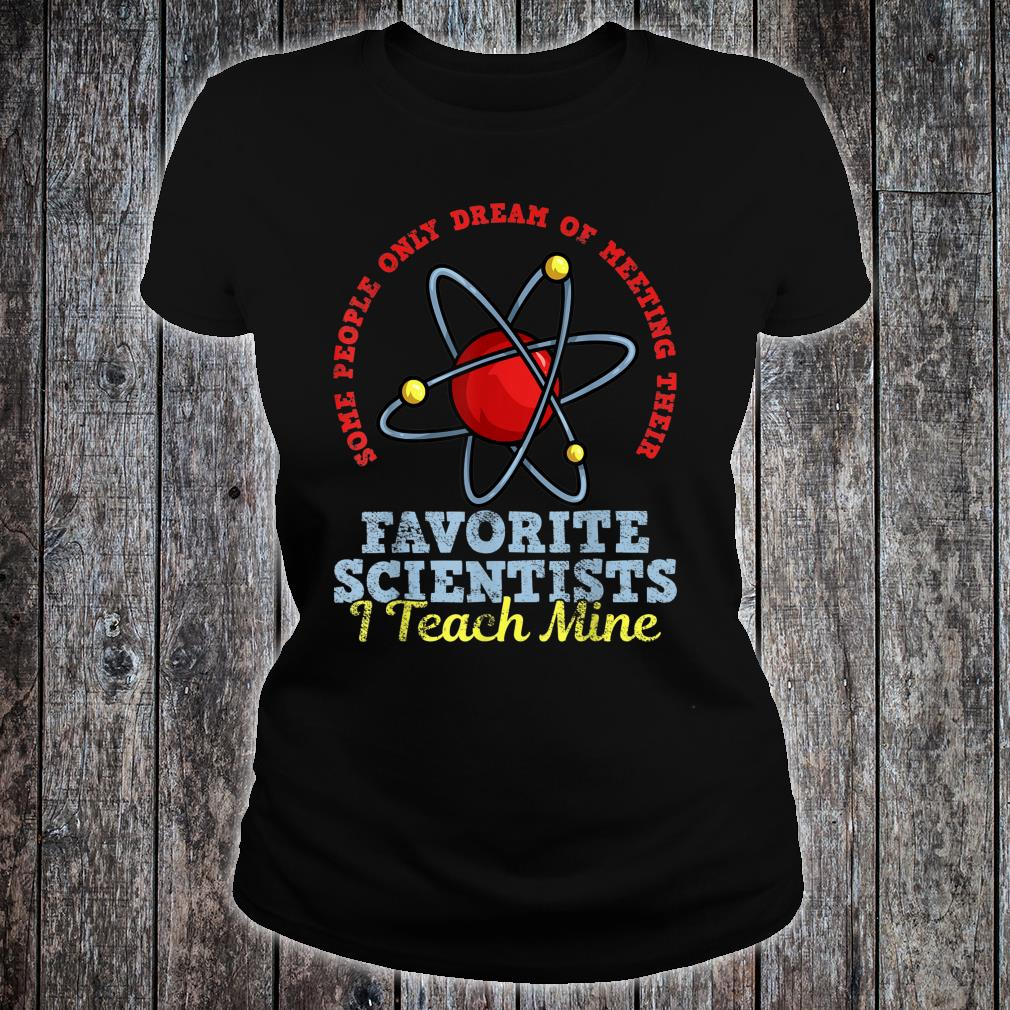 Science Teacher Scientist Shirt ladies tee