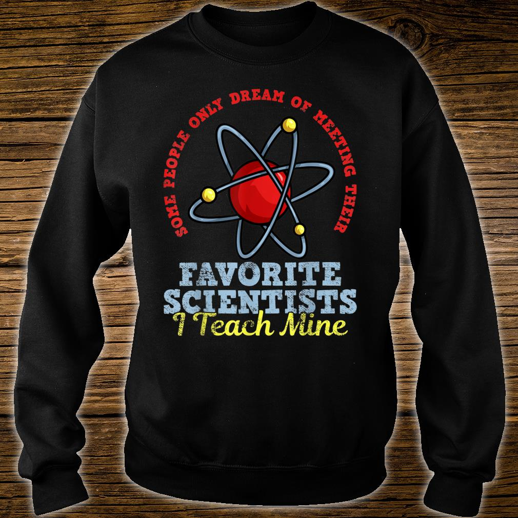Science Teacher Scientist Shirt sweater