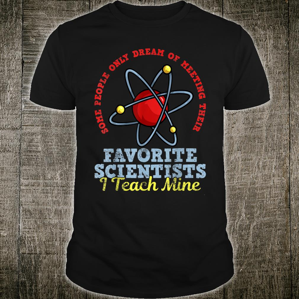 Science Teacher Scientist Shirt