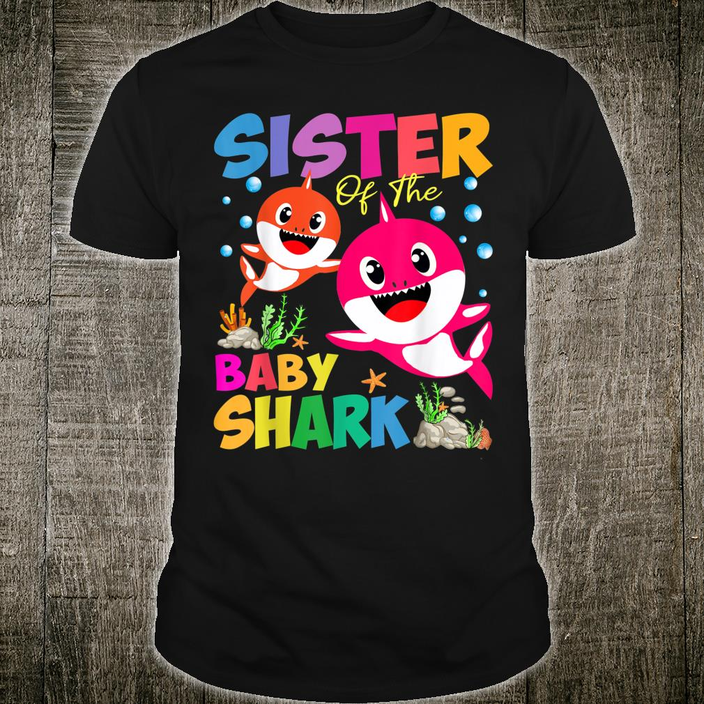Sister of The Baby Shark Birthday Shirt