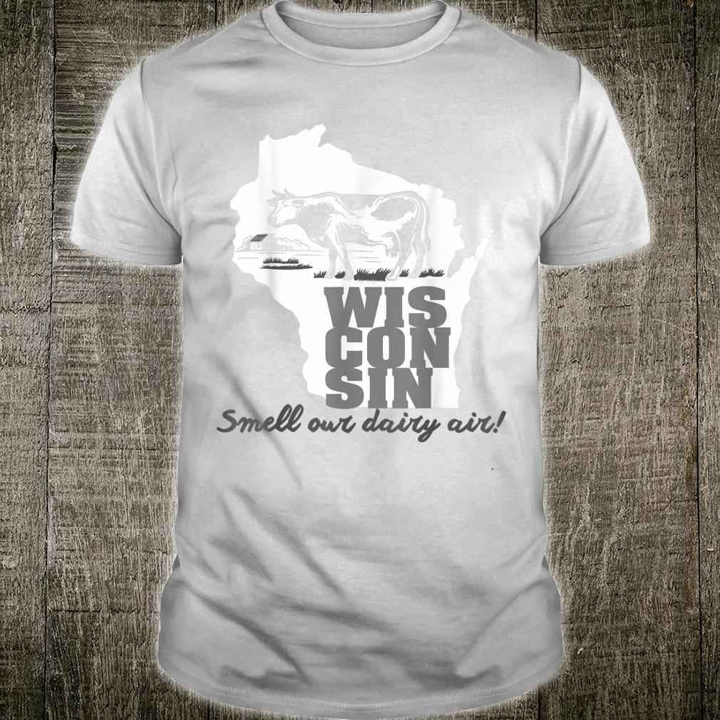 Smell Our Dairy Air Wisconsin Shirt
