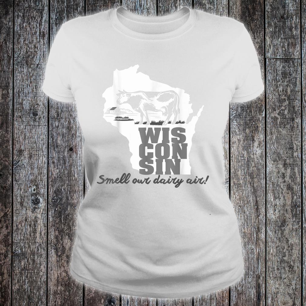 Smell Our Dairy Air Wisconsin Shirt ladies tee