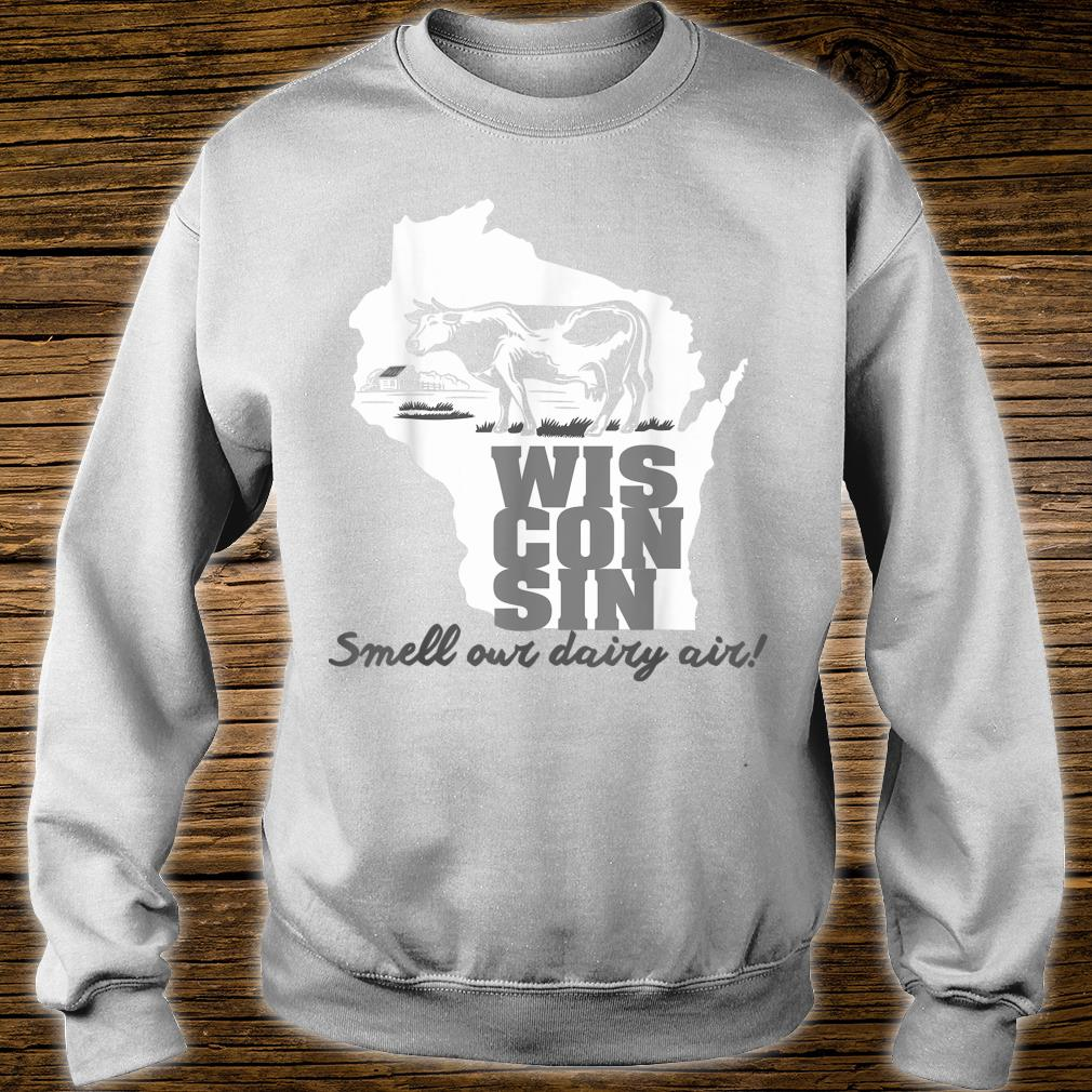 Smell Our Dairy Air Wisconsin Shirt sweater