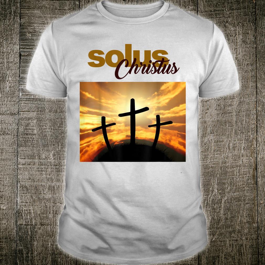 Solus Christus Jesus Christ Saves Christian Shirt
