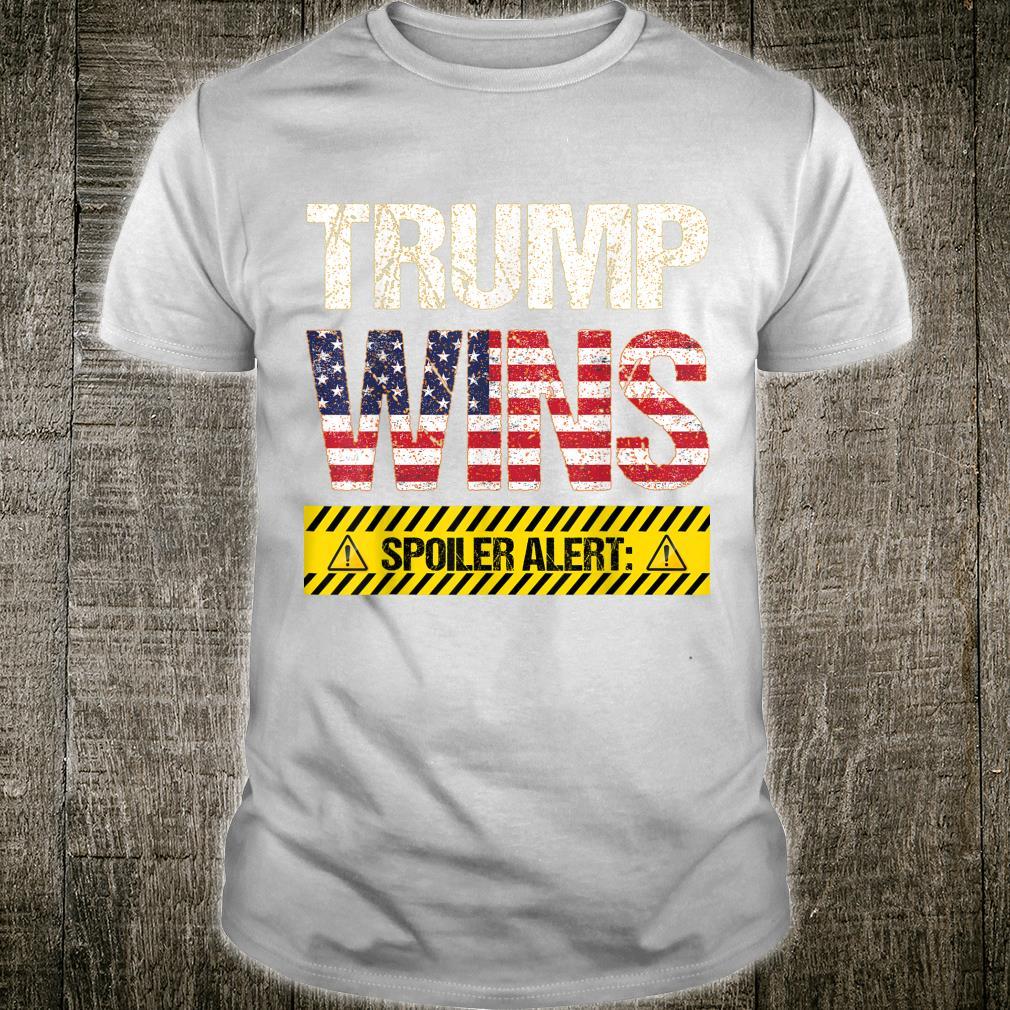 Spoiler Alert Trump Wins Again Pro Trump Voting 2020 Shirt