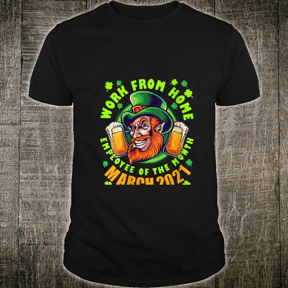 St. Patrick's Day Work from Home Employee of the Month Shirt