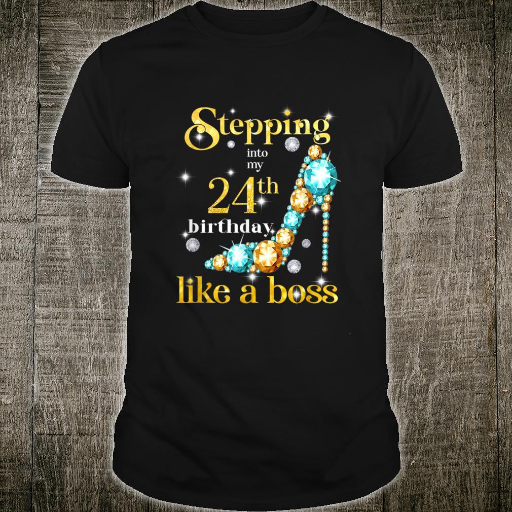 Stepping Into My 24th Birthday Like A Boss Shirt