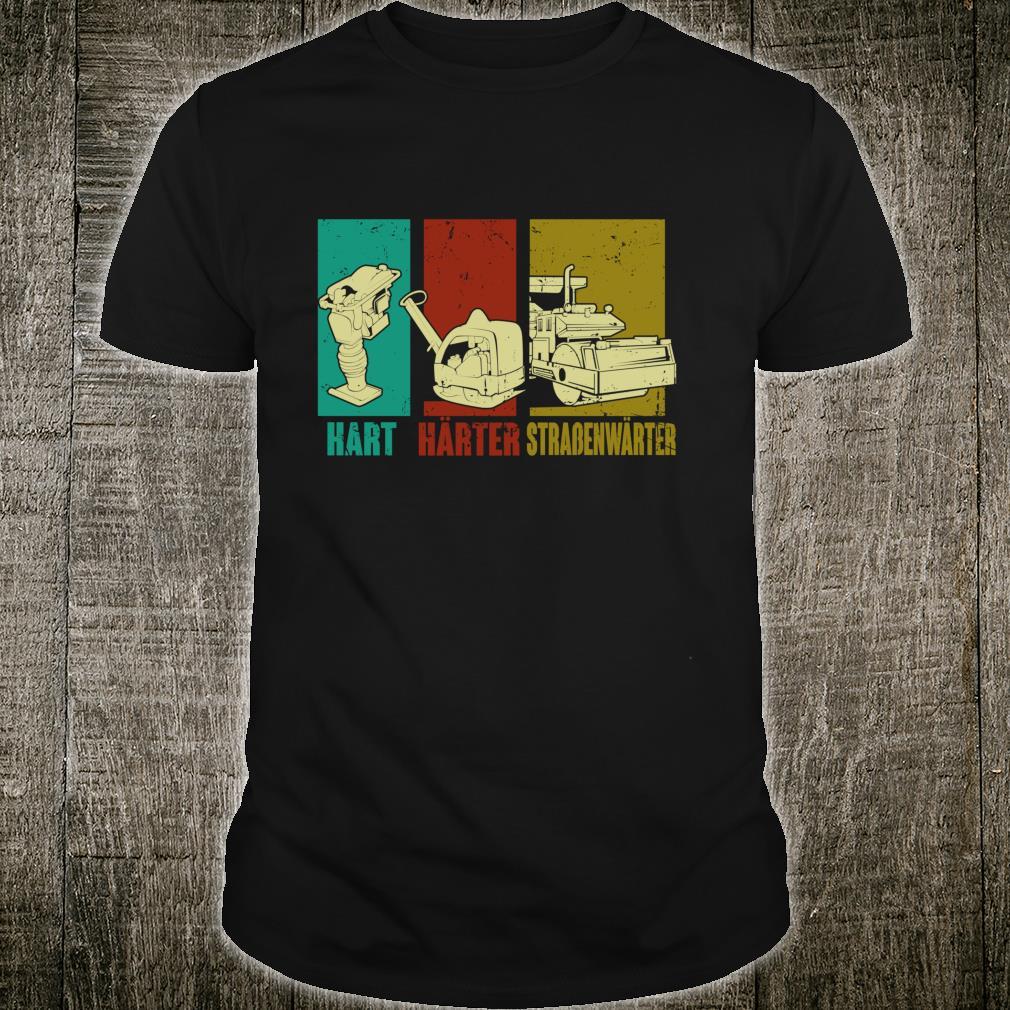 Straßenmeisterei Straßenwärter Geschenk Straßenwärter Shirt